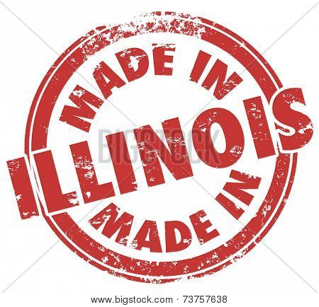Made in Illinois Words words in red round stamp, logo, emblem or badge to show pride in products produced in the state