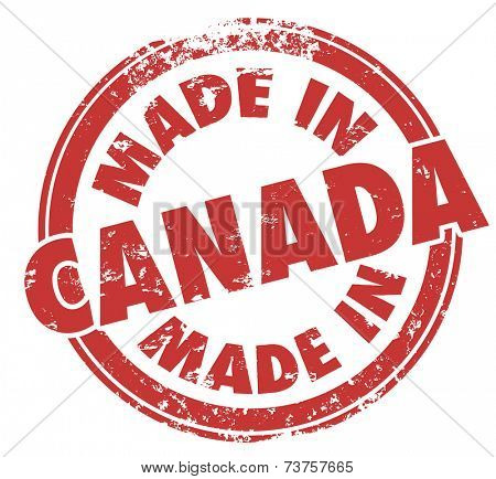 Made in Canada  words on a red round stamp to show pride in goods, products and services produced or manufactured in the northern country