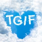stock photo of friday  - TGIF concept friday time happy for holiday inside blue sky shape heart from cloud frame - JPG