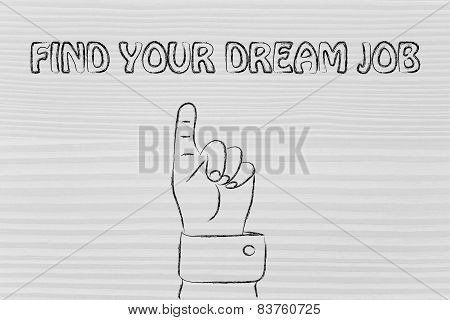 Hand Pointing At The Writing Find Your Dream Job
