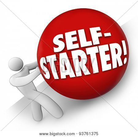 Self-Starter words on a red ball rolled uphill by a man, worker or entrepreneur working independently to achieve a business goal or objective