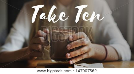 Take Ten Break Easy Cessation Pause Relaxation Concept