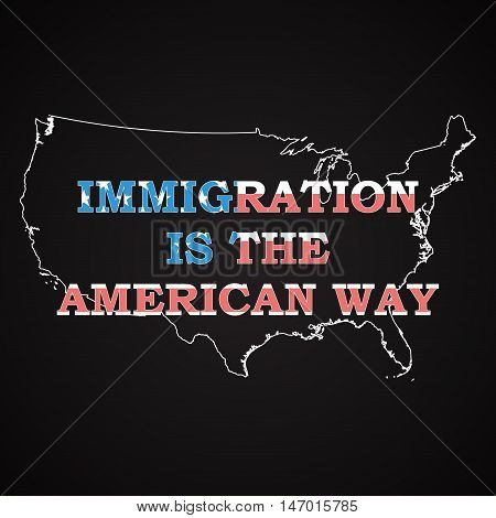 USA - Immigration is the american way