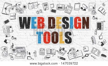 Web Design Tools Concept. Modern Line Style Illustation. Multicolor Web Design Tools Drawn on White Brick Wall. Doodle Icons. Doodle Design Style of  Web Design Tools  Concept.