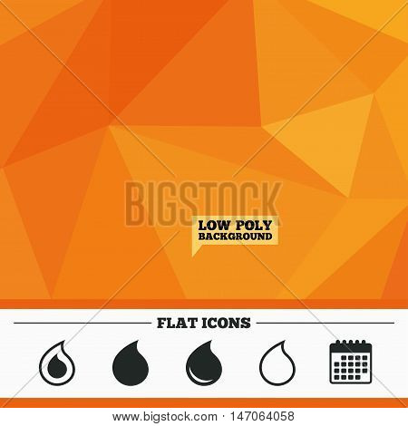 Triangular low poly orange background. Water drop icons. Tear or Oil drop symbols. Calendar flat icon. Vector