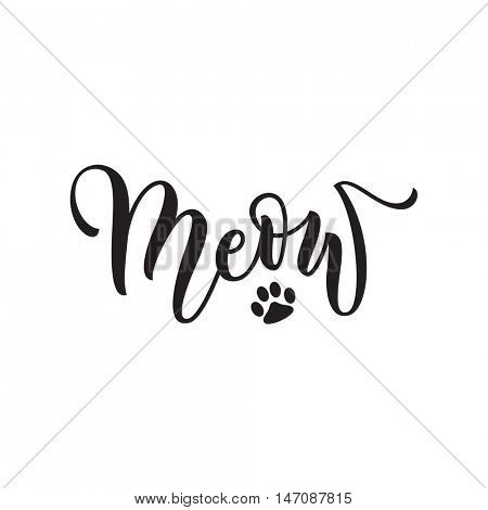 Vector black lettering Meow with cute cat paw print. Sketch drawing kitten meow slogan poster