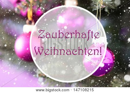 Christmas Tree With Blurry Rose Quartz Balls. Close Up Or Macro View. Christmas Card For Seasons Greetings. Snowflakes For Winter Atmosphere. German Text Zauberhafte Weihnachten Means Magic Christmas