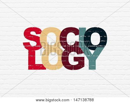 Learning concept: Painted multicolor text Sociology on White Brick wall background