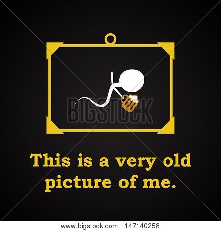 Picture of me with beer - funny inscription template