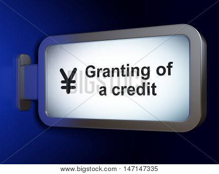 Currency concept: Granting of A credit and Yen on advertising billboard background, 3D rendering