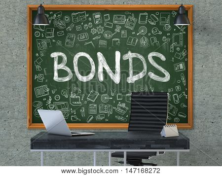 Bonds - Handwritten Inscription by Chalk on Green Chalkboard with Doodle Icons Around. Business Concept in the Interior of a Modern Office on the Gray Concrete Wall Background. 3D.