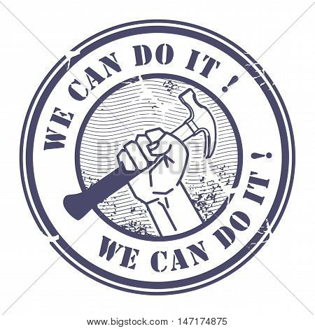 Grunge rubber stamp with hand holding a hammer and the words We can do it inside, vector illustration