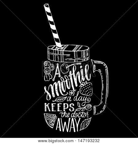 Hand drawn illustration of smoothie in mason jar silhouette on a white background. Typography poster with creative slogan - proverb A smoothie a day keeps the doctor away.