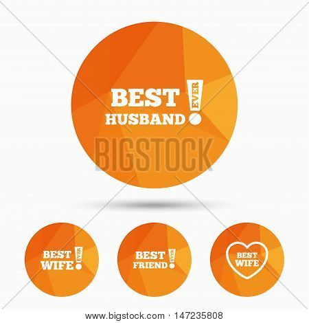 Best wife, husband and friend icons. Heart love signs. Awards with exclamation symbol. Triangular low poly buttons with shadow. Vector