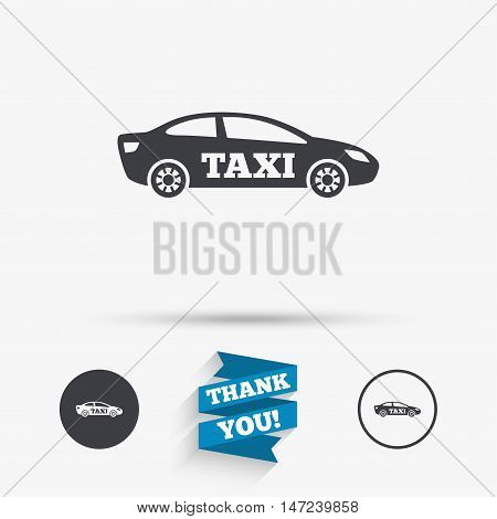 Taxi car sign icon. Sedan saloon symbol. Transport. Flat icons. Buttons with icons. Thank you ribbon. Vector
