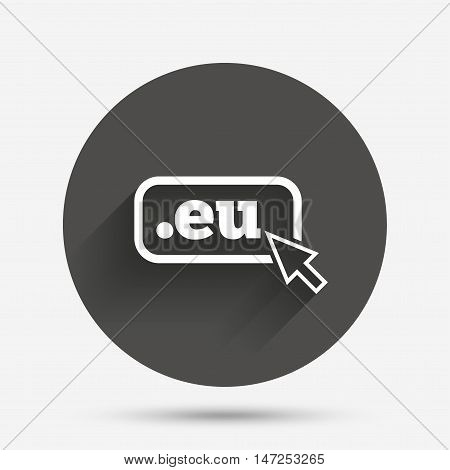 Domain EU sign icon. Top-level internet domain symbol with cursor pointer. Circle flat button with shadow. Vector