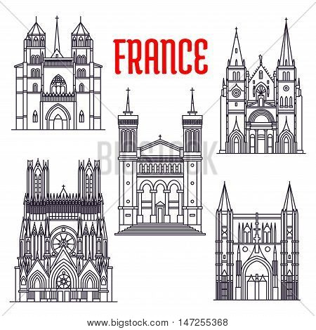 Historic architecture buildings of France. Thin line icons of St. Peter Basilica, Reims Cathedral, Notre-Dame de Fourviere, Saint-Nizier Church, Dijon Cathedral