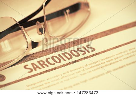 Sarcoidosis - Printed Diagnosis on Red Background and Specs Lying on It. Medicine Concept. Blurred Image. 3D Rendering.