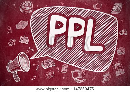 Shouting Mouthpiece with Phrase PPL on Speech Bubble. Cartoon Illustration. Business Concept. PPL on Speech Bubble. Cartoon Illustration of Yelling Loudspeaker. Advertising Concept.