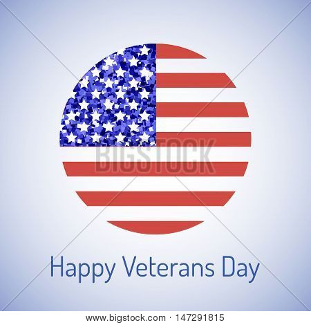 Happy Veterans day design with circular american flag and typography for a greeting card or poster. The 11th of November composition Veterans Day poster design round emblem of national victory.