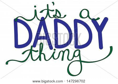 It's a Daddy Thing Fathers Day Lettering