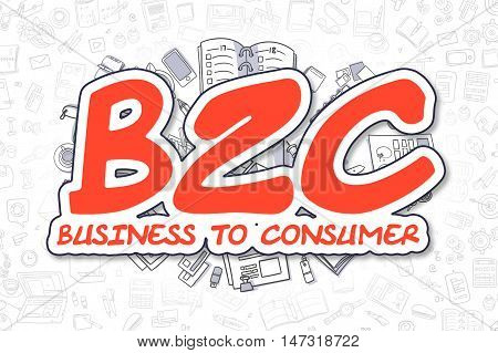 Red Inscription - B2C - Business To Consumer. Business Concept with Cartoon Icons. B2C - Business To Consumer - Hand Drawn Illustration for Web Banners and Printed Materials.