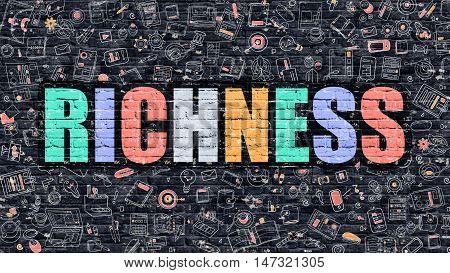 Richness Concept. Richness Drawn on Dark Wall. Richness in Multicolor Doodle Design. Richness Concept. Modern Illustration in Doodle Design Style of Richness. Richness Business Concept.