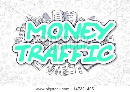 Business Illustration of Money Traffic. Doodle Green Word Hand Drawn Doodle Design Elements. Money Traffic Concept.