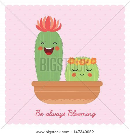 Cute cartoon cactus on pink polka dot background. Hand drawn or doodle cactus. Be always blooming vector illustration.