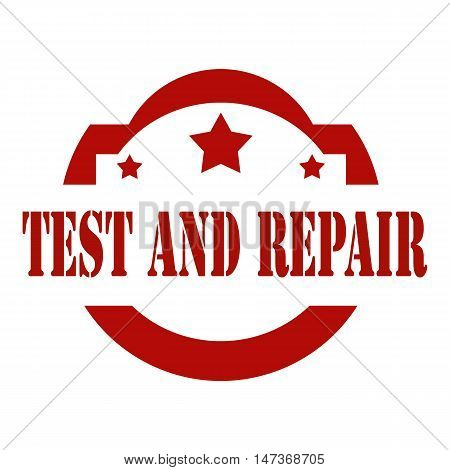 Red stamp with text Test And Repair,vector illustration