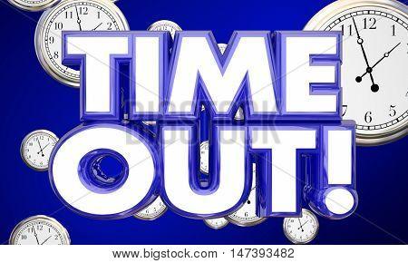 TIme Out Clocks Take Break Pause Rest 3d Illustration