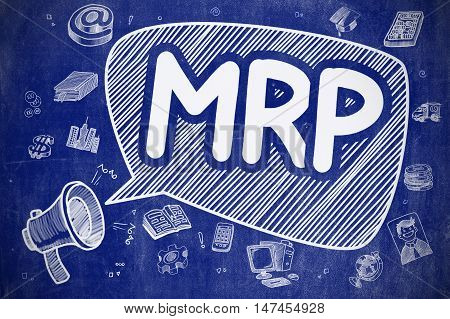Speech Bubble with Phrase MRP - Materials Requirement Planning Doodle. Illustration on Blue Chalkboard. Advertising Concept.