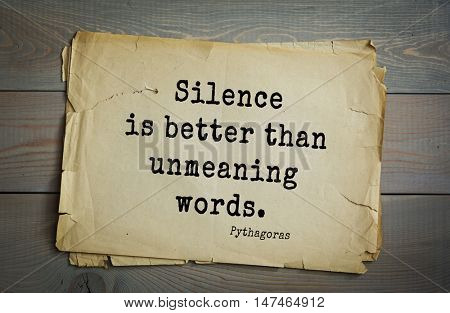 TOP-25. Pythagoras (Greek philosopher, mathematician and mystic) quote.Silence is better than unmeaning words.