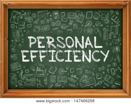 Personal Efficiency - Hand Drawn on Green Chalkboard with Doodle Icons Around. Modern Illustration with Doodle Design Style.