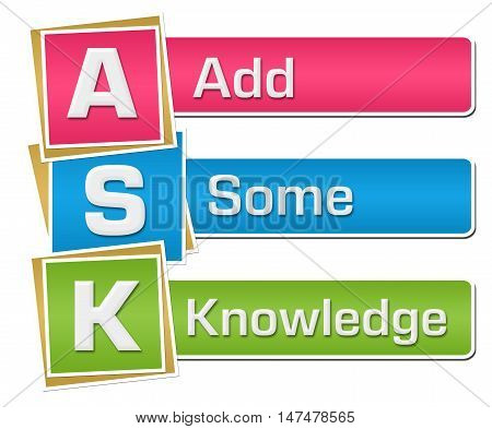 ASK - add some knowledge text alphabets written over colorful background.