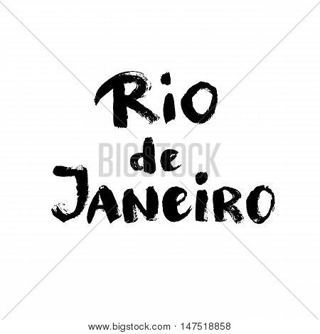 Rio de janeiro hand drawn vector lettering. Modern calligraphy brush lettering. Rio ink lettering. Design element for greeting card banners flyers T shirt prints. Brazilian summer city lettering.