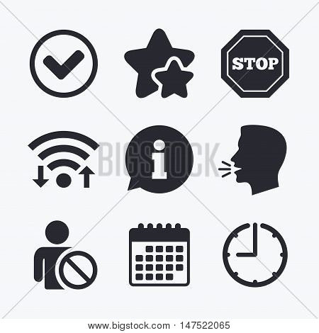 Information icons. Stop prohibition and user blacklist signs. Approved check mark symbol. Wifi internet, favorite stars, calendar and clock. Talking head. Vector