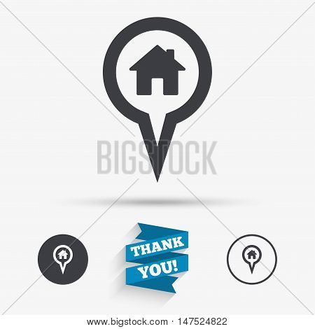 Map pointer house sign icon. Home location marker symbol. Flat icons. Buttons with icons. Thank you ribbon. Vector