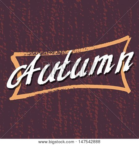 Autumn Lettering background. Perfect Hand Drawn Art-illustration. Handcrafted Card design. Modish Handwritten letters. Poster, banner, postcard with quote, text, phrase for fall. Vector illustration.