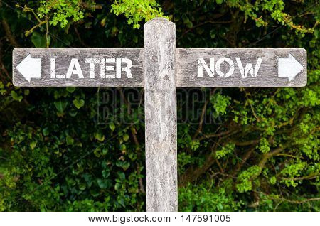 Later Versus Now Directional Signs