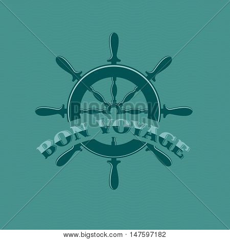 Have a good trip. Steering wheel and inscription bon voyage for tourism banner on aquamarine background. Vector illustration.