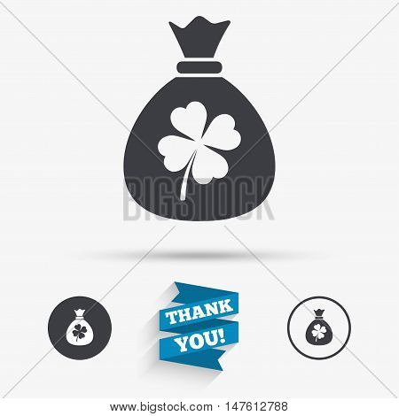 Money bag with Clover sign icon. Saint Patrick symbol. Flat icons. Buttons with icons. Thank you ribbon. Vector
