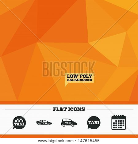 Triangular low poly orange background. Public transport icons. Taxi speech bubble signs. Car transport symbol. Calendar flat icon. Vector