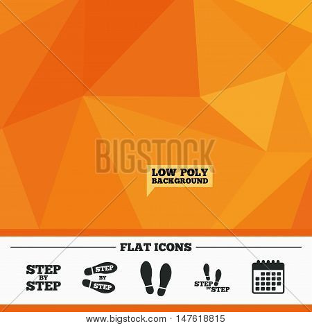 Triangular low poly orange background. Step by step icons. Footprint shoes symbols. Instruction guide concept. Calendar flat icon. Vector