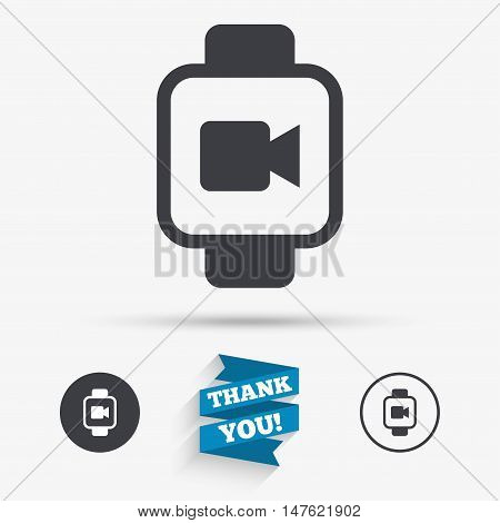 Smart watch sign icon. Wrist digital watch. Video camera symbol. Flat icons. Buttons with icons. Thank you ribbon. Vector