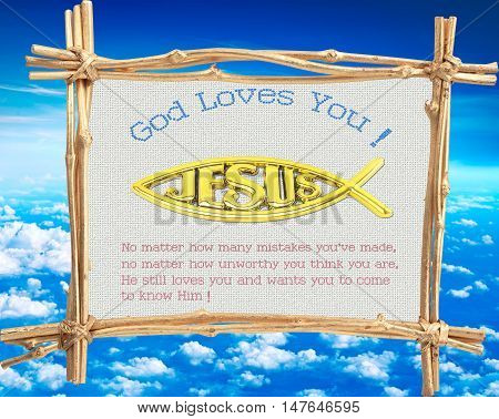 God Loves You ! V2.0 , No matter how many mistakes you've made, no matter how unworthy you think you are, He still loves you and wants you to come to know Him.