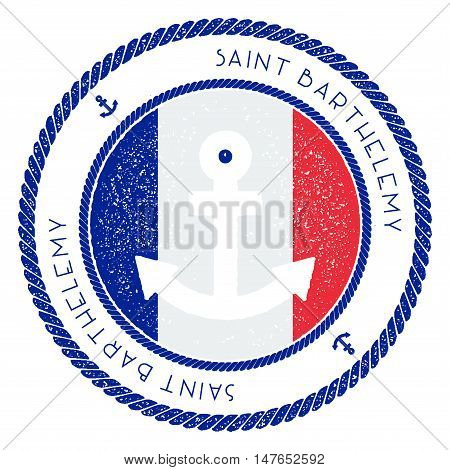Nautical Travel Stamp With Saint Barthelemy Flag And Anchor. Marine Rubber Stamp, With Round Rope Bo
