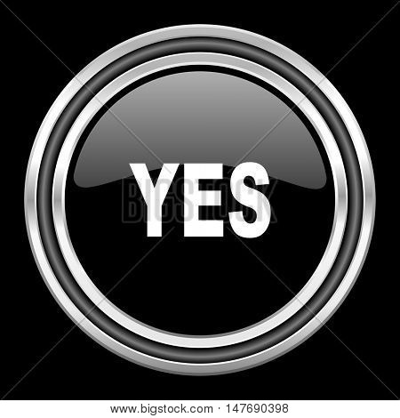 yes silver chrome metallic round web icon on black background