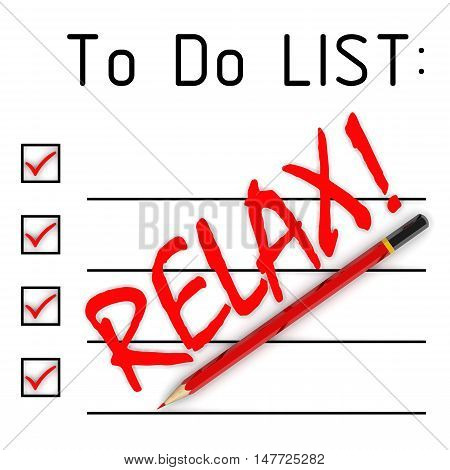 Relax! To do list. Red pencil and a large inscription