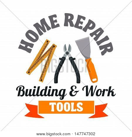 Building and work tools for home repair symbol with spatula, pliers and measuring tape, framed by ribbon banner. Building service or hardware shop design
